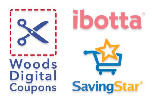 woods digital coupons, ibotta, and savingstar