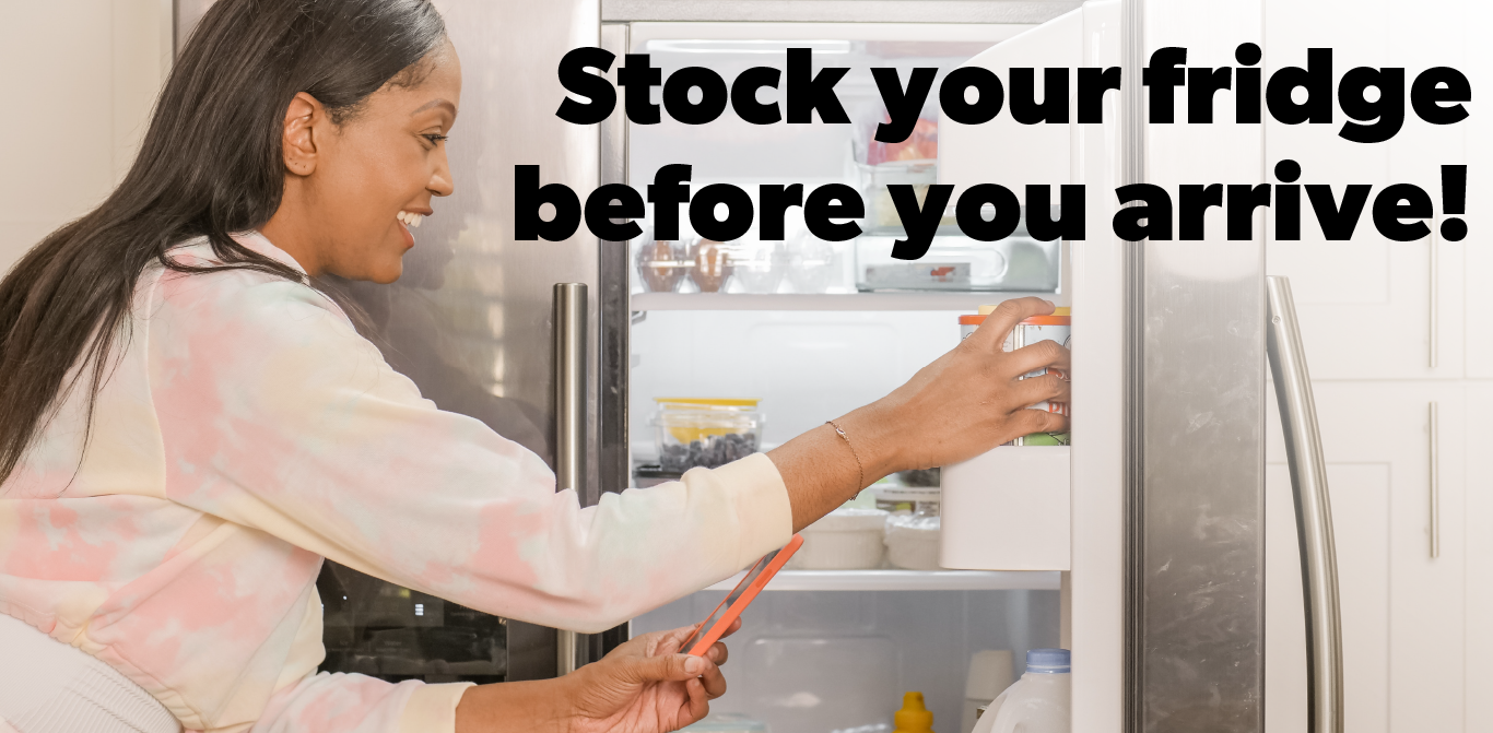 Stock your fridge before you arrive